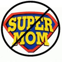 supermom doesn't live here